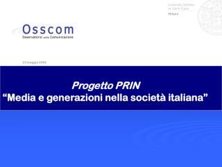 """Progetto PRIN """"Media e generazioni nella società italiana"""""""