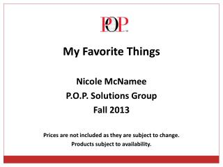My Favorite Things Nicole McNamee P.O.P. Solutions Group Fall 2013