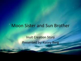 Moon Sister and Sun Brother