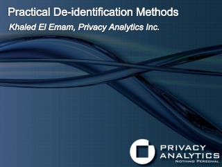 Practical De-identification Methods