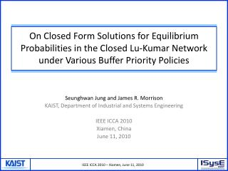 Seunghwan  Jung and James R. Morrison KAIST , Department of Industrial and Systems  Engineering