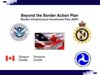 Beyond the Border Action Plan Border Infrastructure  Investment Plan (BIIP)