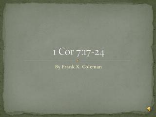 1  Cor  7:17-24