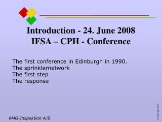 Introduction - 24. June 2008 IFSA – CPH - Conference