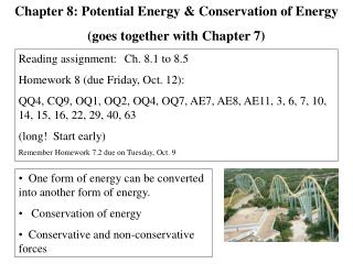 One form of energy can be converted into another form of energy.     Conservation of energy