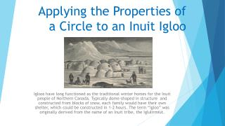 Applying the Properties of a Circle to an  Inuit  Igloo