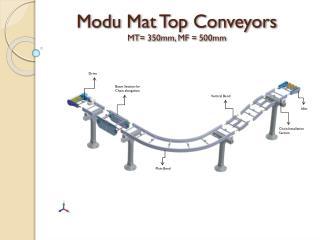 Modu  Mat Top Conveyors MT=  350mm ,  MF  =  500mm