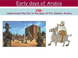 Early days of Arabia