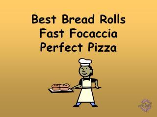 Best Bread Rolls   Fast Focaccia  Perfect Pizza