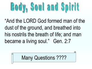 Body, Soul and Spirit