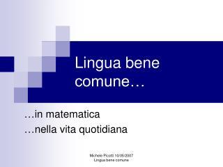 Lingua bene comune…