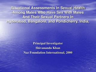 Principal Investigator Shivananda Khan Naz Foundation International, 2000