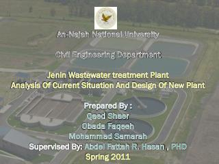 An- Najah  National University Civil Engineering Department Jenin Wastewater treatment Plant