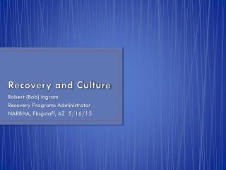 Recovery and Culture
