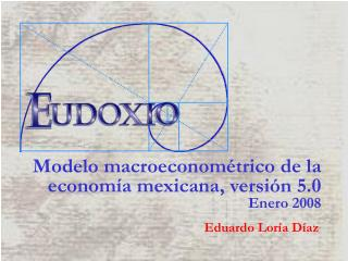 Modelo macroeconométrico de la economía mexicana, versión 5.0       Enero 2008