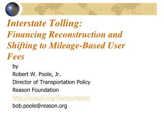 Interstate Tolling:  Financing Reconstruction and Shifting to Mileage-Based User Fees
