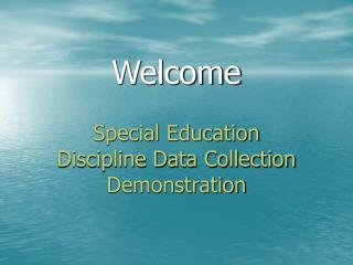 Special Education  Discipline Data Collection Demonstration
