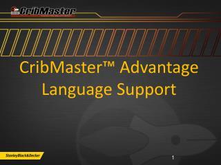 CribMaster™ Advantage Language Support