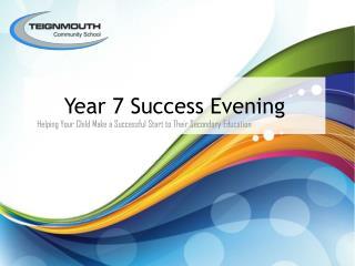 Year 7 Success Evening