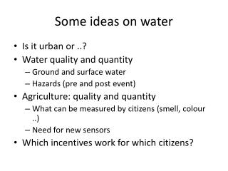 Some ideas on water