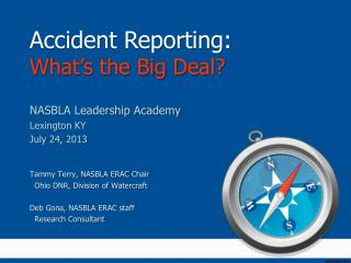 Accident Reporting: What�s the Big Deal?