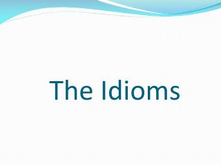 The Idioms