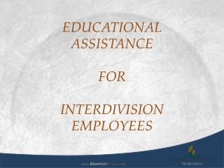 EDUCATIONAL  ASSISTANCE  FOR INTERDIVISION  EMPLOYEES