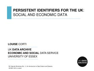 PERSISTENT IDENTIFIERS FOR THE UK : SOCIAL AND ECONOMIC DATA