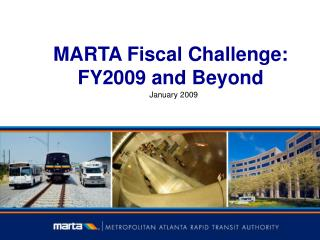 MARTA Fiscal Challenge: FY2009 and Beyond