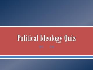 Political Ideology Quiz