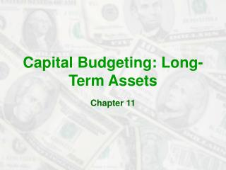 Capital Budgeting: Long-Term Assets