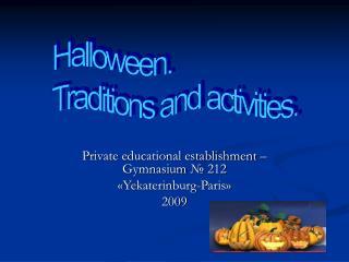Private educational establishment – Gymnasium  №  212 « Yekaterinburg-Paris » 2009
