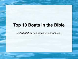 Top 10 Boats in the Bible