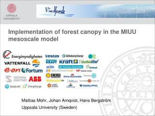 Implementation of  forest canopy in the  MIUU  mesoscale  model