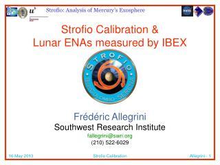 Strofio  Calibration & Lunar ENAs measured by IBEX