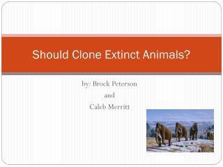 Should  Clone  Extinct  Animals?