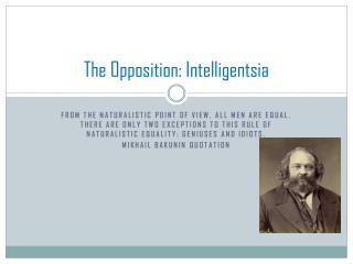 The Opposition: Intelligentsia