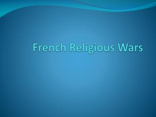 French Religious Wars