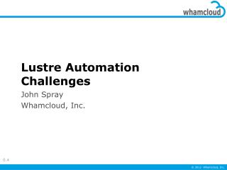 Lustre Automation Challenges