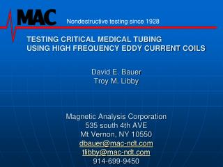 TESTING CRITICAL MEDICAL TUBING  USING HIGH FREQUENCY EDDY CURRENT COILS