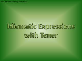 Idiomatic Expressions with Tener