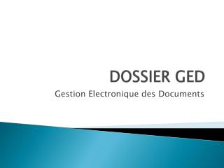 DOSSIER GED