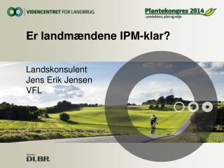 Er landmændene IPM-klar?