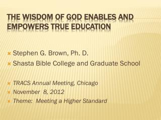 The wisdom of god enables and empowers true education