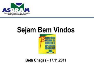 Sejam Bem Vindos Beth Chagas - 17.11.2011
