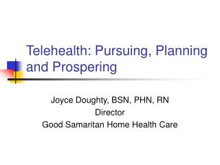 Telehealth: Pursuing, Planning and Prospering