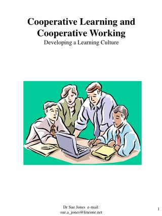 Cooperative Learning and  Cooperative Working Developing a Learning Culture