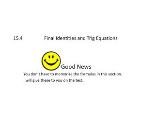 15.4		Final Identities and Trig Equations