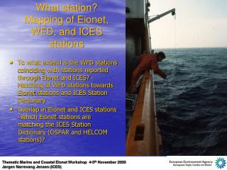 What station? Mapping of  Eionet , WFD, and ICES stations