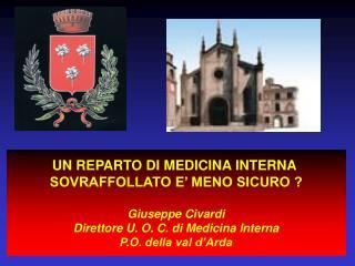 UN REPARTO DI MEDICINA INTERNA  SOVRAFFOLLATO E' MENO SICURO ? Giuseppe Civardi